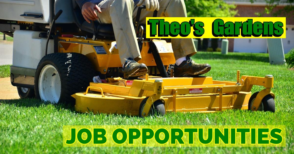 Theo's Gardens Job Opportunities